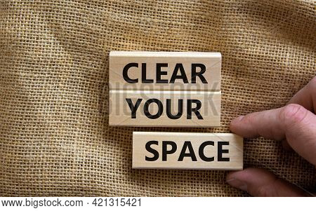 Clear Your Space Symbol. Wooden Blocks With Words 'clear Your Space'. Beautiful Canvas Background, B