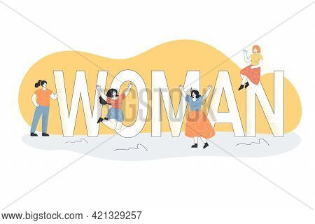 Cartoon Women Being Around Big Letters Of Word Woman. Flat Vector Illustration. Different Tiny Girls