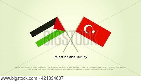 Crossed Flags Of Palestine And Turkey. Official Colors. Correct Proportion