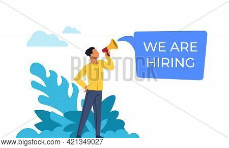 We Are Hiring. Man Shouts Into Loudspeaker About Vacant Positions. Hr Manager Looking For Employees