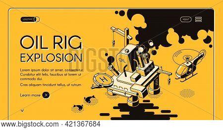 Oil Rig Explosion Isometric Vector Web Banner. Oil Spill Around Burning Oil Platform Line Illustrati