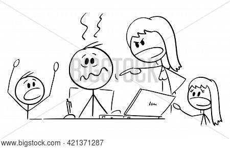 Stressed Father Working At Home Office, Children And Wife Are Yelling, Vector Cartoon Stick Figure I