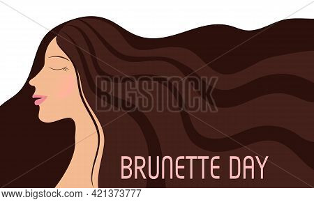 Vector Design In A Flat Style. The Girl With Her Hair Down For The Day Of The Brunette On May 28.