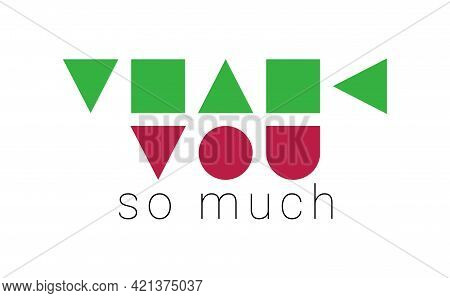 Thank You So Much. Vector Composition In Minimalistic Font Style
