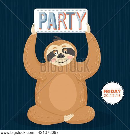 Cute Sloth With Invitation. Happy Lazy Sloth Invites To Party. Vector Illustration.