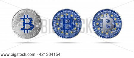 Three Bitcoin Crypto Coins With The Flag Of The European Union. Money Of The Future. Modern Cryptocu
