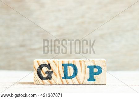 Alphabet Letter Block In Word Gdp (abbreviation Of Good Distribution Practice Or Gross Domestic Prod