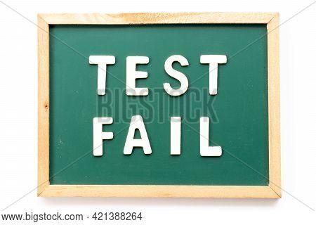 Alphabet Letter In Word Test Fail In Blackboard On White Background