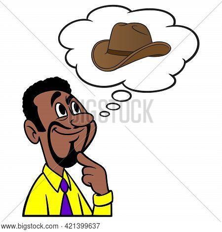 Man Thinking About A Cowboy Hat - A Cartoon Illustration Of A Man Thinking About A Cowboy Hat.