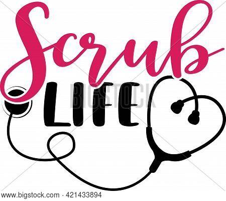 Scrub Life Svg Vector Illustration Isolated On White Background.