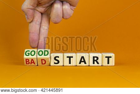 Good Or Bad Start Symbol. Businessman Turns Wooden Cubes And Changes Words 'bad Start' To 'good Star