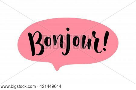 Bonjour Word Lettering. French Hello Text. Hand Drawn Bonjour Quote. Brush Calligraphy Phrase. Vecto