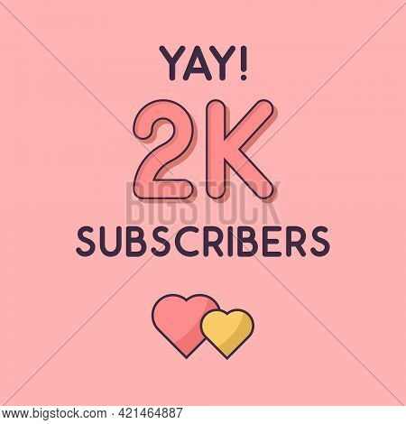 Yay 2k Subscribers Celebration, Greeting Card For 2000 Social Subscribers.