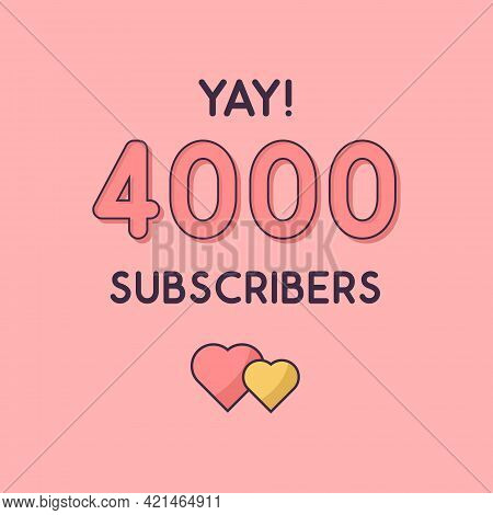 Yay 4000 Subscribers Celebration, Greeting Card For 4k Social Subscribers.