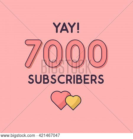 Yay 7k Subscribers Celebration, Greeting Card For 7000 Social Subscribers.