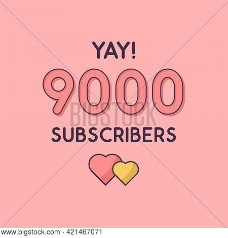 Yay 9000 Subscribers Celebration, Greeting Card For 9k Social Subscribers.