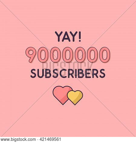 Yay 9000000 Subscribers Celebration, Greeting Card For 9m Social Subscribers.
