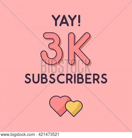 Yay 3k Subscribers Celebration, Greeting Card For 3000 Social Subscribers.