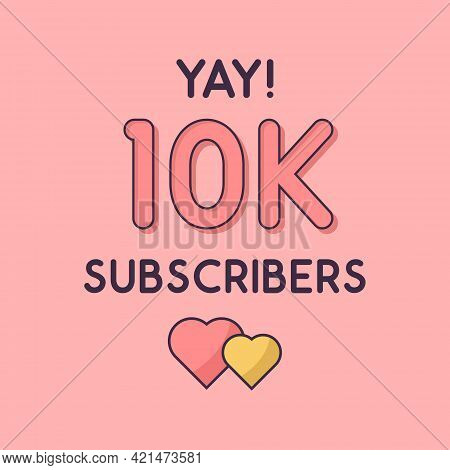 Yay 10k Subscribers Celebration, Greeting Card For 10000 Social Subscribers.