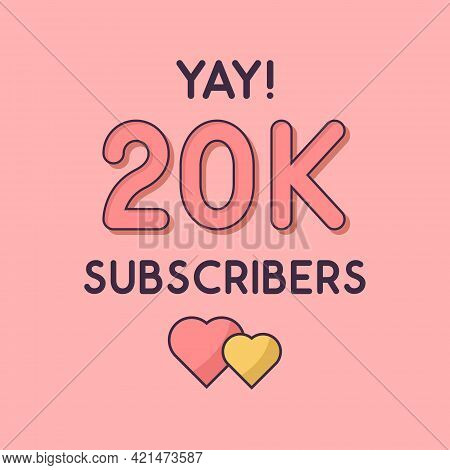 Yay 20k Subscribers Celebration, Greeting Card For 20000 Social Subscribers.