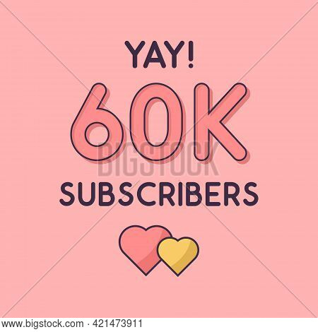 Yay 60k Subscribers Celebration, Greeting Card For 60000 Social Subscribers.
