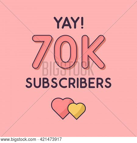 Yay 70k Subscribers Celebration, Greeting Card For 70000 Social Subscribers.