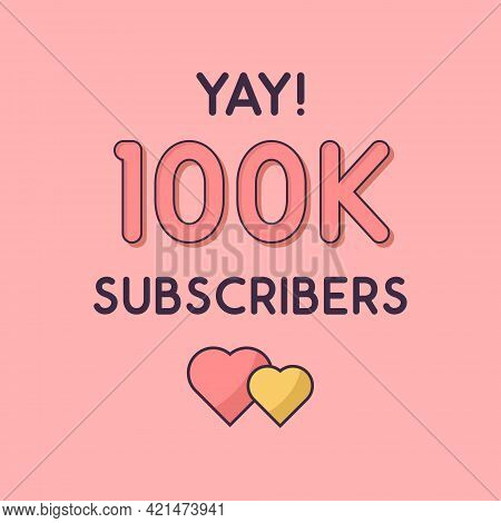 Yay 100k Subscribers Celebration, Greeting Card For 100000 Social Subscribers.