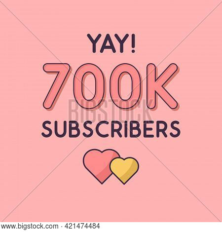 Yay 700k Subscribers Celebration, Greeting Card For 700000 Social Subscribers.