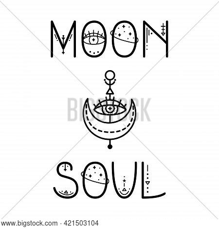 The Mystery Astrological Phrase. Magical Lettering -  Moon Soul