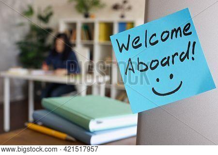 Handwritten Welcome Aboard And Working New Employee.