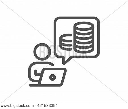 Budget Accounting Line Icon. Online Investment Sign. Internet Loan Symbol. Quality Design Element. L