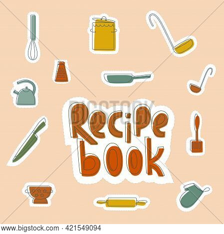 Sticker Set For Recipe Book- Cooking Lettering With Kitchen Tools, Cookware In Boho Colors Outline.