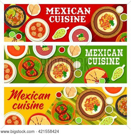 Mexican Cuisine Dishes, Restaurant Meals Banners. Beef Fajitas And Tongue, Quesadilla With Guacamole