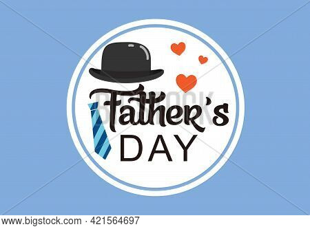 Happy Father's Day. Father's Day Icon Isolated On White Background. Love. Lettering. Father's Day Ce