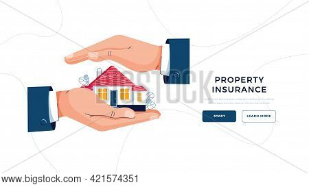 Property Insurance Template For Landing Page. Male Hands Are Covering House. Property Insurance Conc