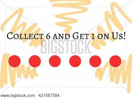 Composition of collect 6 get 1 on us text with six dots for loyalty stamps with squiggles. loyalty card and savings concept digitally generated image.