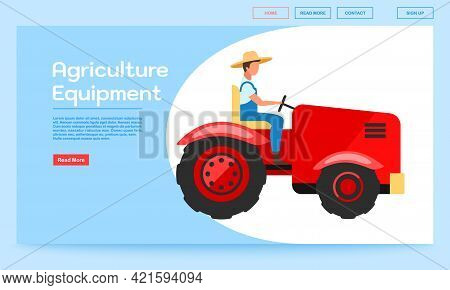 Agriculture Equipment Landing Page Vector Template. Tractor Driving Website Interface Idea With Flat
