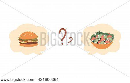 Healthy Or Unhealthy Food, Question Mark, Hamburger Or Salad. Vector Illustration Cartoon Style