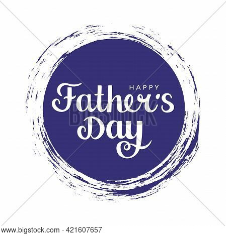 Happy Father's Day - Lettering On Blue Ink Background. Isolated Vector Lettering On A White Backgrou