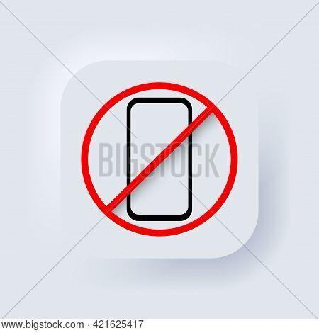 Forbidden Smartphone Icon. No Phone Icon. Forbidden To Use Smartphone Sign. Neumorphic Ui Ux White U
