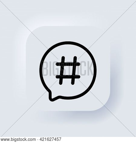 Hashtag Icon. Vector. Social Media Concept. Popular Trend. Blogging. Neumorphic Ui Ux White User Int