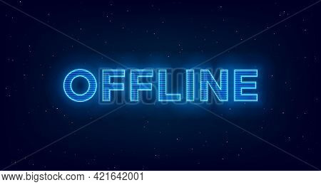 Hologram Offline Twitch Banner. Glowing Offline Title With Hologram Effect For Streaming Screen. Str