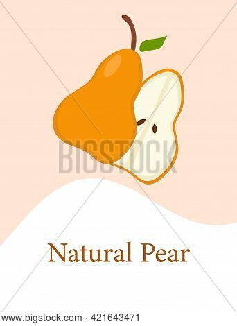 Pear With A Half And The Inscription Natural Pear For Use In Web Design Or Menu