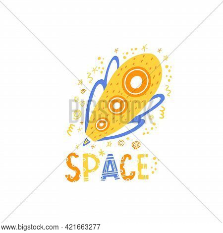 Space Rocket For Boys. A Spaceship. Vector Isolated Illustration With A Rocket In Space For The Desi