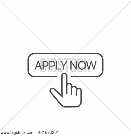 Apply Now Button With Finger Cursor Icon Click Button Business Concept