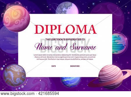 Kids Diploma With Space Planets, Vector Award Certificate, Educational School Or Kindergarten Frame