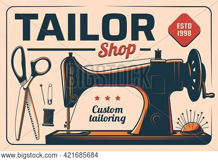 Sewing Machine Tailor Shop Poster, Vector Vintage Card For Design Tailoring Studio With Retro Machin