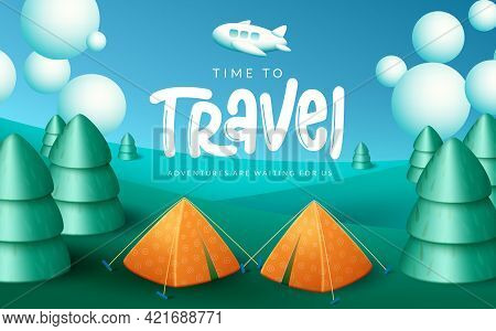 Travel Time Vector Design. Time To Travel Text In Green Camp Site Background With Elements Like Tree