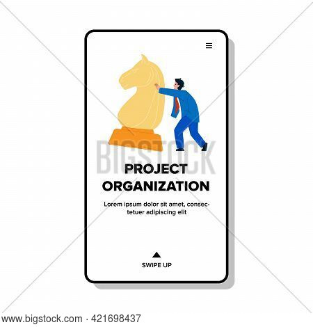 Project Organization And Management Work Vector. Company Project Organization And Planning Strategy