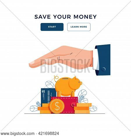 Save Your Money Concept. Business Hand Covers The Wealth, Provides Security. Secure Investment, Insu